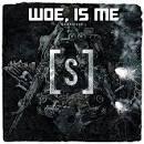 25 Músicas de Woe, Is Me