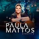43 Músicas de Paula Mattos