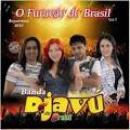 5 Músicas de Banda Déjàvu Do Brasil