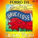 86 Músicas de Forró Brucelose & Gilson Neto